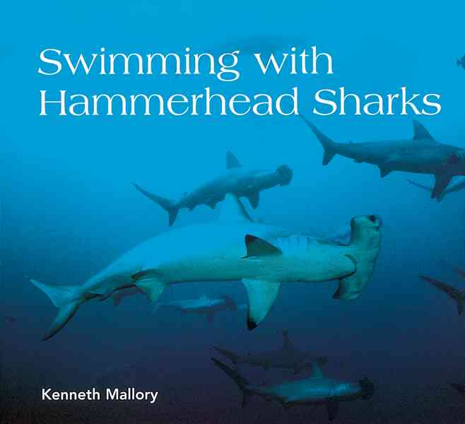 Swimming With Hammerhead Sharks By Mallory, Kenneth