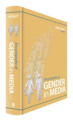 Encyclopedia of Gender in Media By Kosut, Mary (EDT)